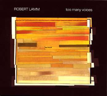 "Robert Lamm: ""Too Many Voices"" (2004)"