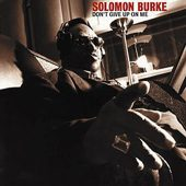 Solomon Burke: Don't Give Up On Me -2002-