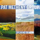 Pat Metheny Group: Speaking Of Now (2002)